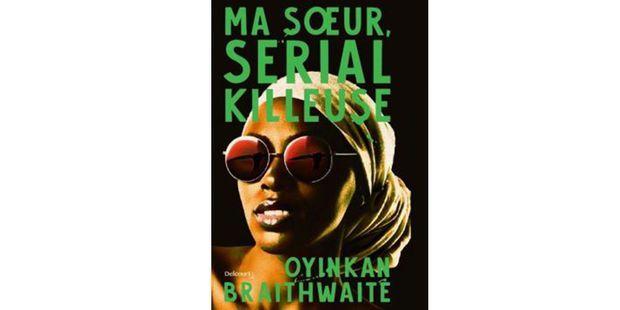 La soeur serial killer d'Oyinkan Braithwaite